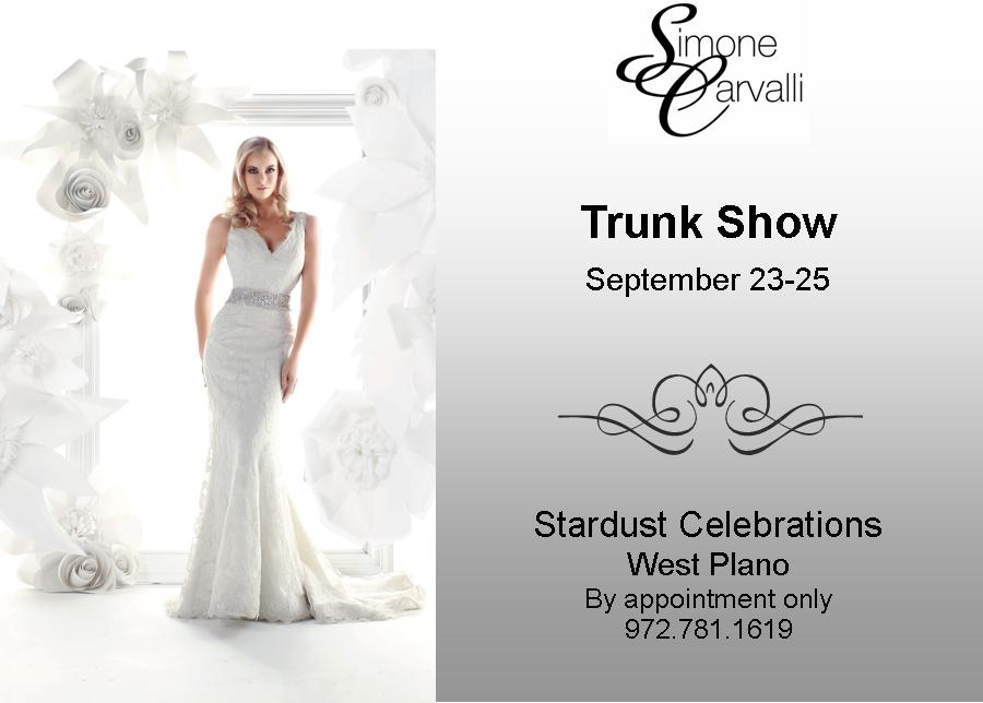 Simone carvalli trunk show this weekend stardust for Wedding dress trunk shows